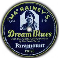 "Dream Blues. ""Ma"" Rainey"