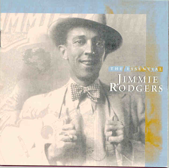 The Essential Jimmie Rodgers. April 1997